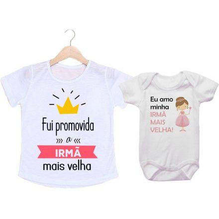 Camiseta e Body Fui Promovida a Irmã Mais Velha CA0918