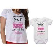 Camiseta e Body Meu 1º Dia das Mães Com a Minha Filha