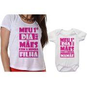 Camiseta e Body Meu Primeiro Dia das Mães Com a Minha Filha