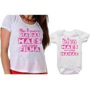 Camiseta e Body Meu Primeiro Dia das Mães Com Minha Filha