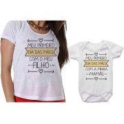 Camiseta Mãe e Filho Body Meu Primeiro Dia das Mães Com Meu Filho