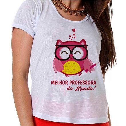 Camiseta Professora Coruja Melhor do Mundo!
