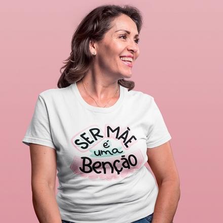 Camiseta Ser Mãe é Uma Benção - CA1173