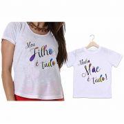 Camisetas Tal Mãe, Tal Filho Meu Filho é Tudo