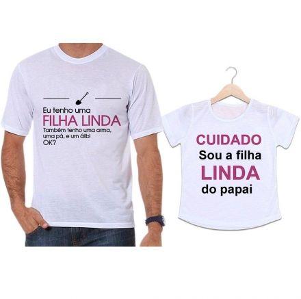Camisetas Tal Pai Tal Filha Eu Tenho Uma Filha Linda