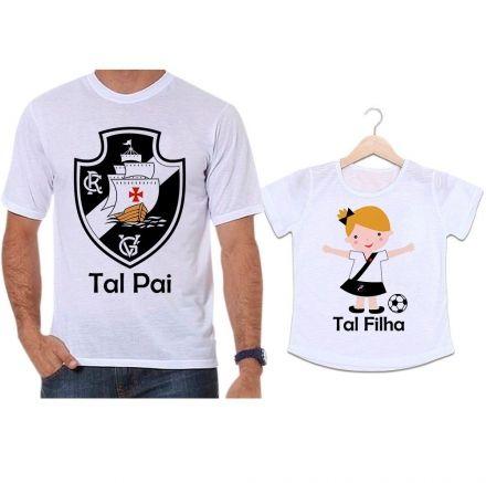 Camisetas Tal Pai Tal Filha Time Vasco