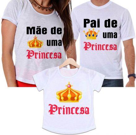 Camisetas Tal Pai, Tal Mãe e Tal Filha Papai e Mamãe de Uma Princesa