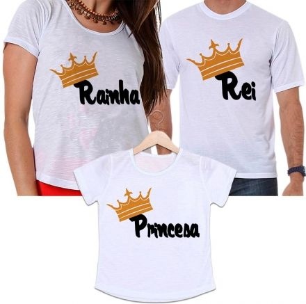 Camisetas Tal Pai, Tal Mãe e Tal Filha Rei, Rainha e Princesa