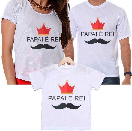 Camisetas Tal Pai, Tal Mãe e Tal Filho Papai É Rei