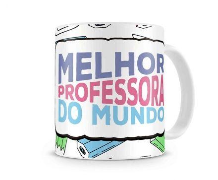 Caneca A Melhor Professora do Mundo!