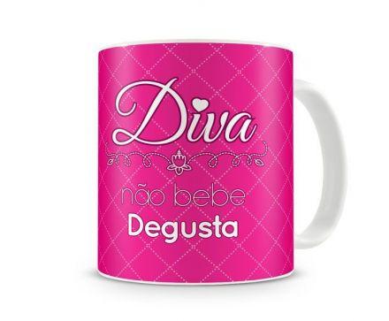 Caneca Diva Não Bebe, Degusta