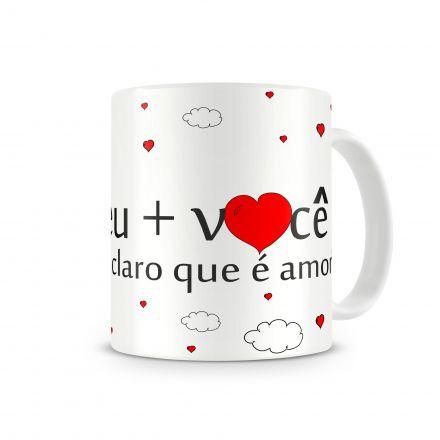 Caneca Eu + Você É Claro Que É Amor