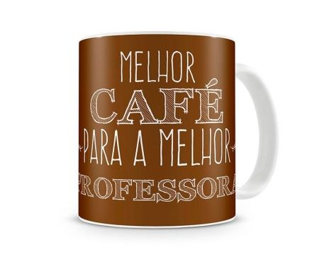 Caneca Melhor Café Para a Melhor Professora
