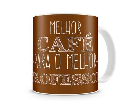 Caneca Melhor Café Para O Melhor Professor