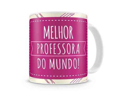 Caneca Melhor Professora do Mundo!