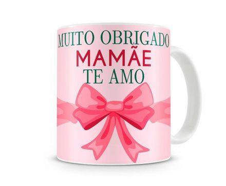Caneca Muito Obrigado Mamãe Te Amo