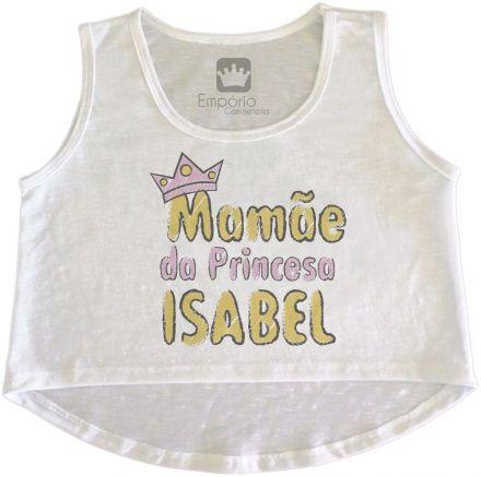 Cropped Gestante Personalizado Mamãe da Princesa