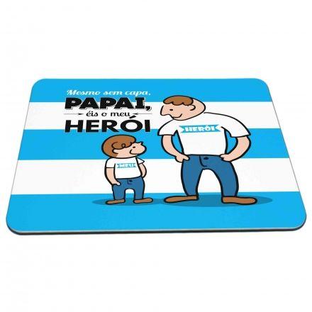 Mouse Pad Mesmo Sem Capa, Papai, Éis o Meu Herói