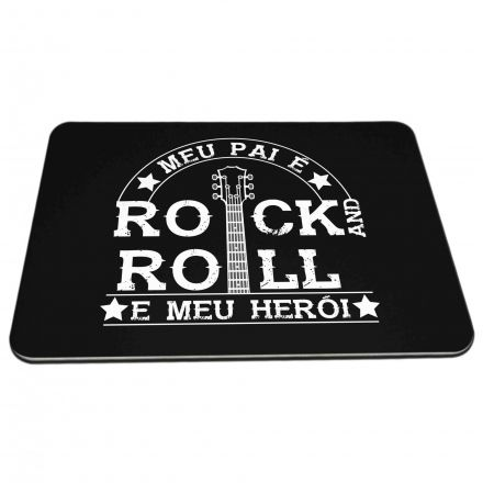 Mouse Pad Meu Pai É Rock And Roll E Meu Herói