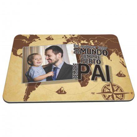Mouse Pad Personalizado Em Qualquer Lugar do Mundo, Sempre Perto, Sempre Pai