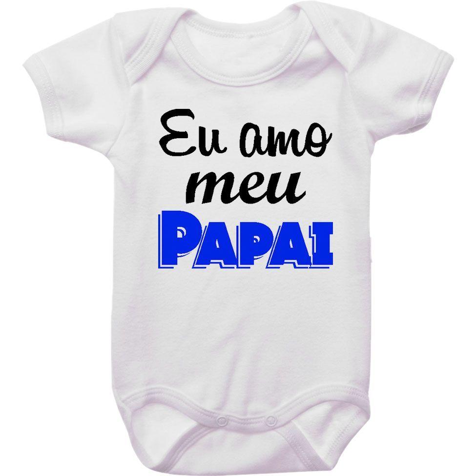Body Bebê Eu Amo Meu Papai