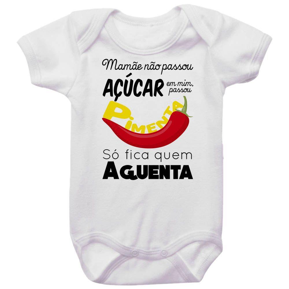 Body Bebê Mamãe Não Passou Açúcar em Mim, Passou Pimenta Só Fica Quem Aguenta