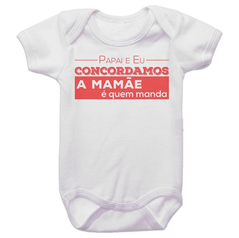 Body Bebê Papai e Eu Concordamos A Mamãe é Quem Manda