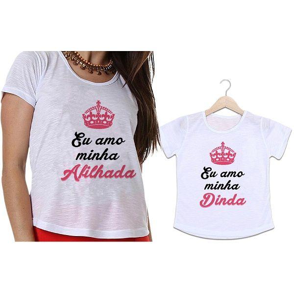 Camisetas Dinda e Afilhada Eu Amo Minha Dinda