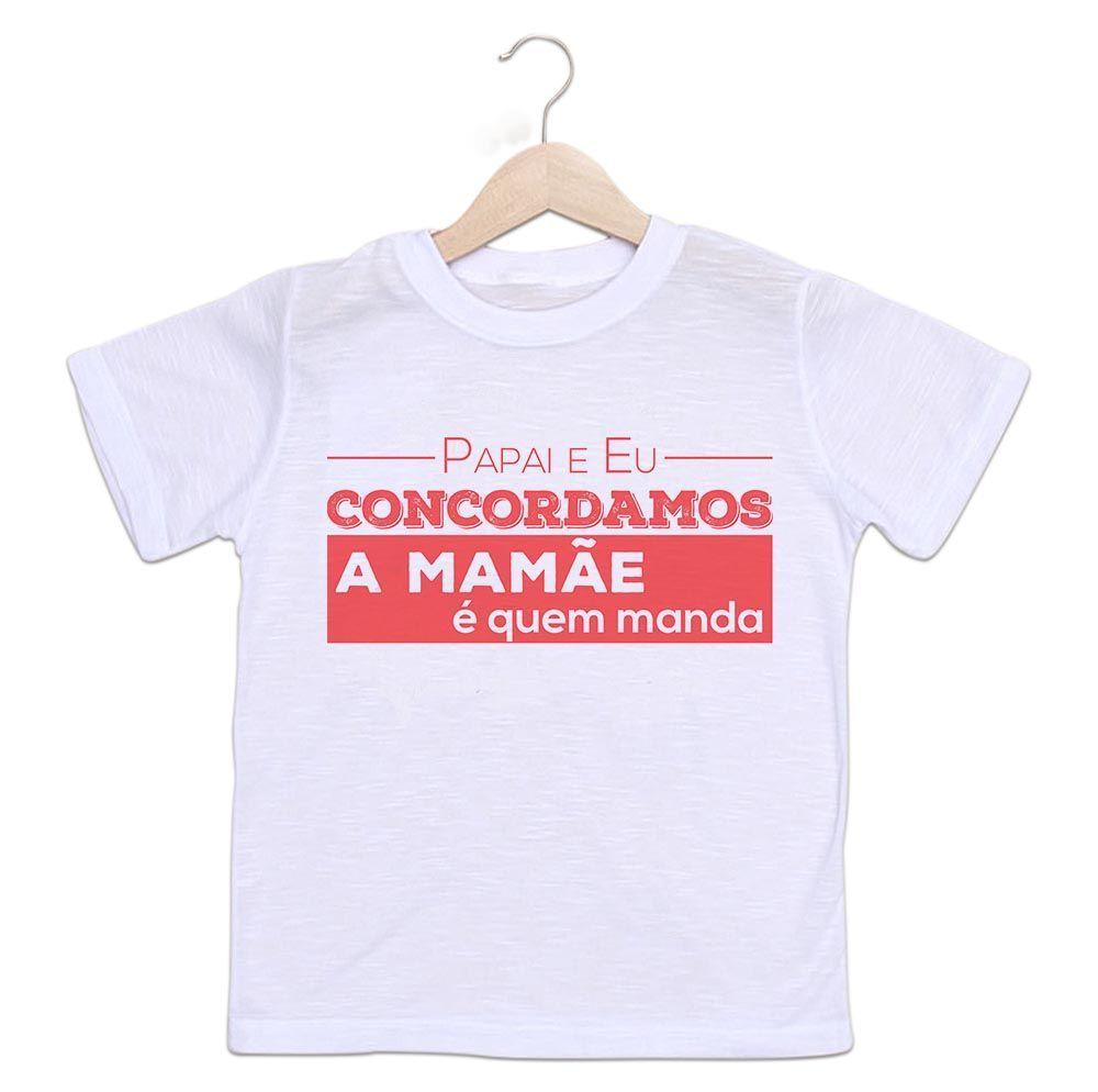 Camiseta Infantil Personalizada Papai e Eu Concordamos A Mamãe é Quem Manda CA0998