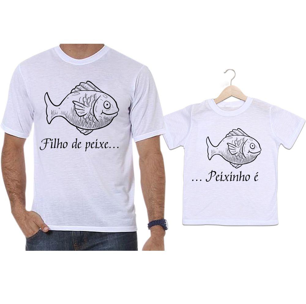 Camisetas Tal Pai Tal Filho ...Filho de Peixe, Peixinho é...