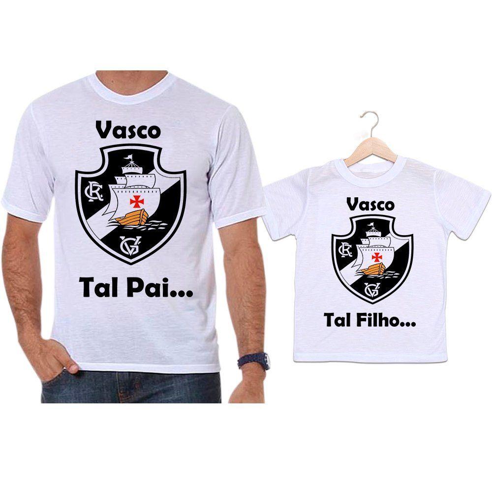 Camisetas Tal Pai Tal Filho Futebol Time Vasco