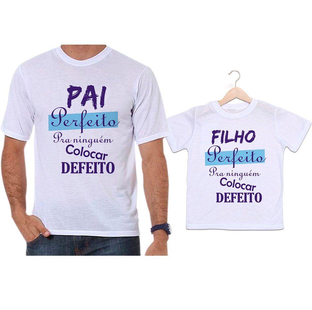 Camisetas Tal Pai Tal Filho Pai Perfeito Para Ninguém Colocar Defeito