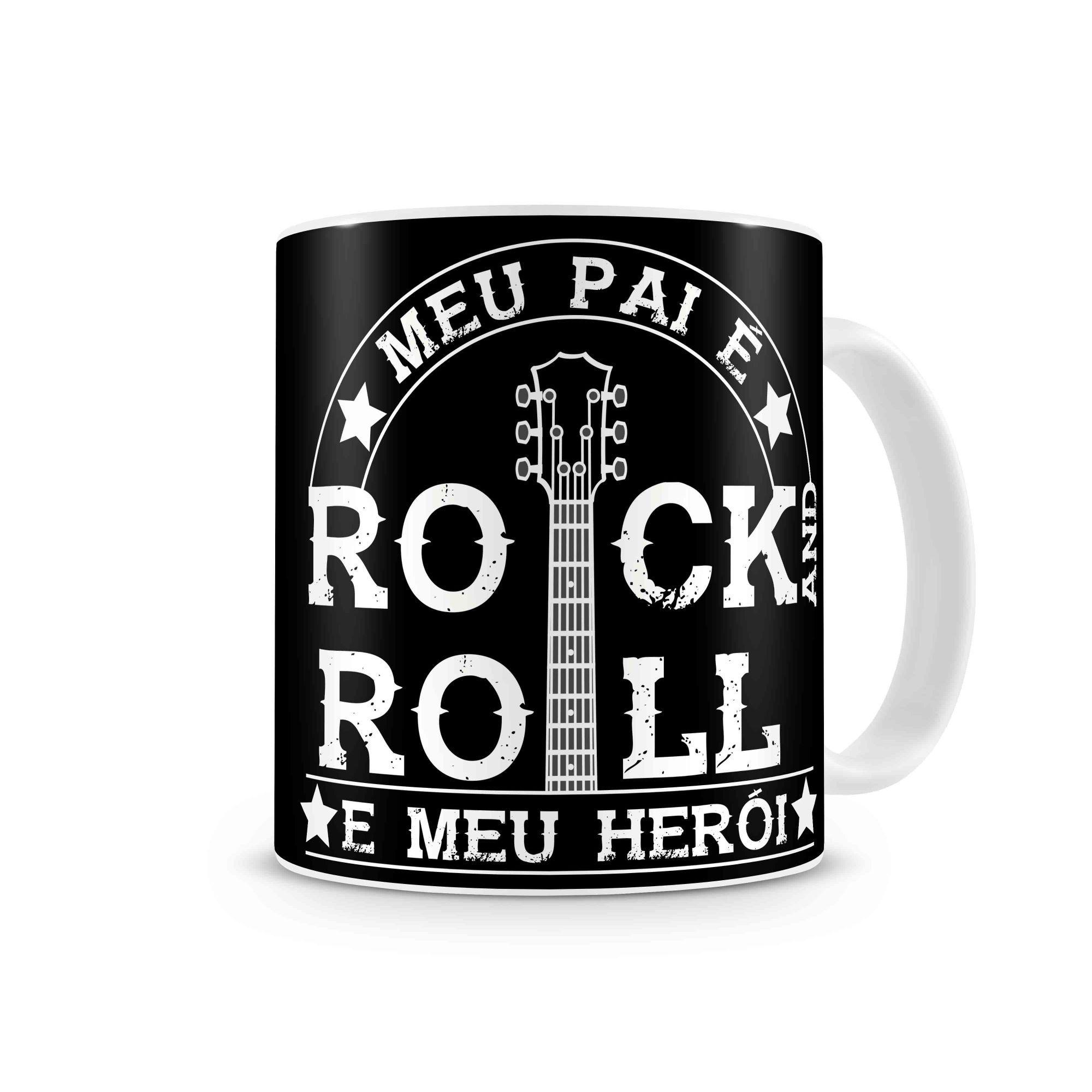 Caneca Meu Pai É Rock And Roll E Meu Herói