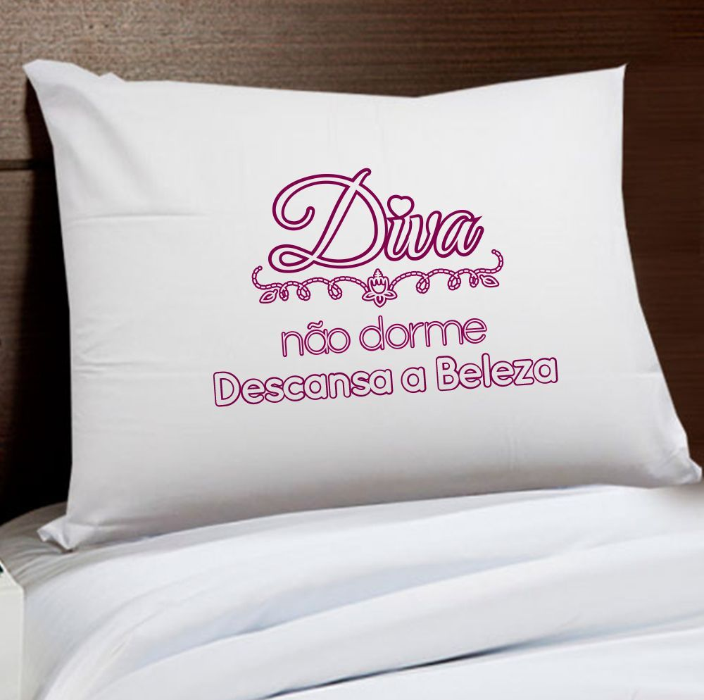 Fronha Diva Não Dorme, Descansa a Beleza