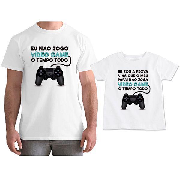 Kit Camisetas Tal Pai Tal Filho Eu Não Jogo Vídeo Game o Tempo Todo CA0810