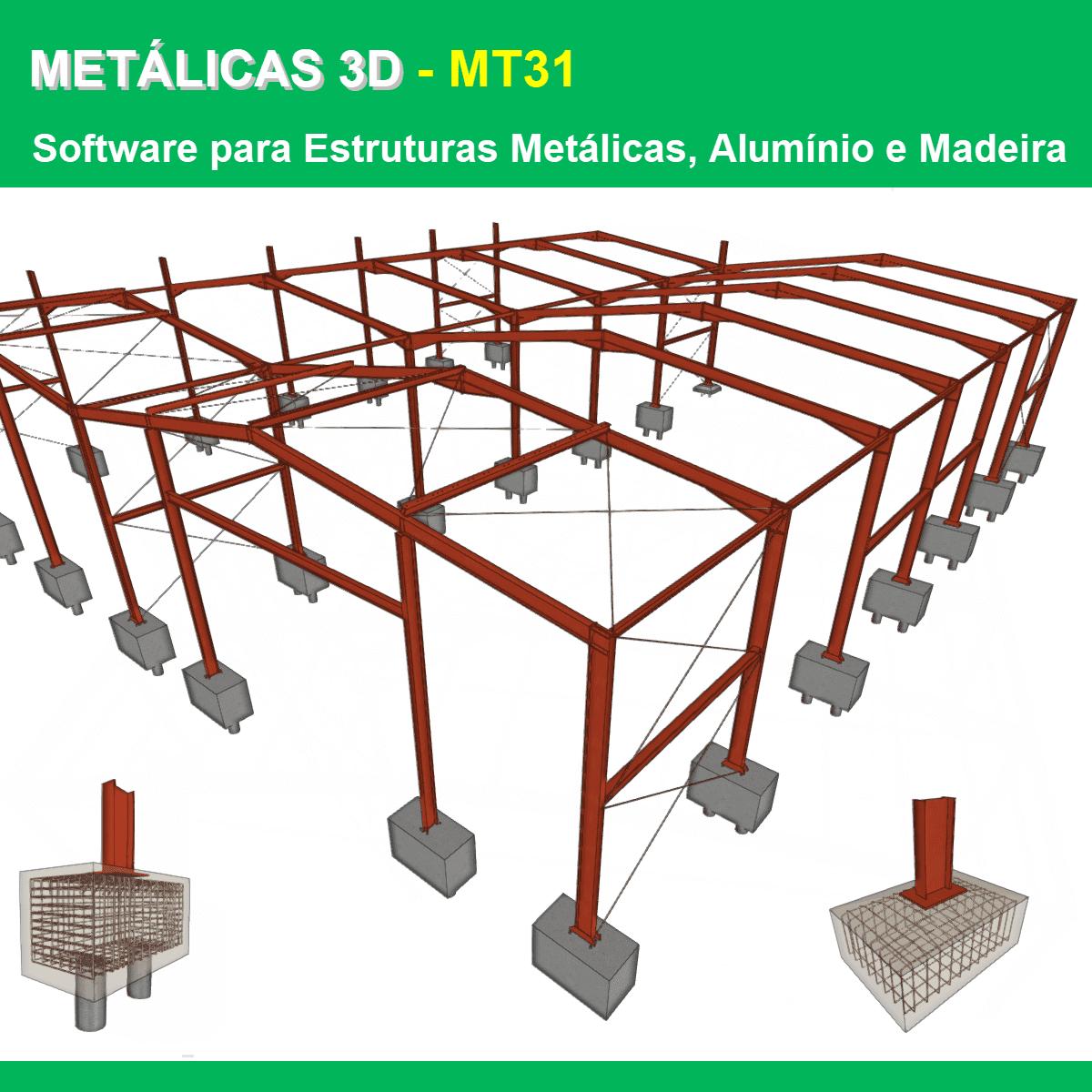 Software Metálicas 3D MT31 versão 2021 (Licença Eletrônica) incluindo Núcleo Básico, Sapatas, Blocos sobre Estacas, Placas de Base, Resistência ao Fogo e Gerador de Pórticos  - MULTIPLUS SOFTWARES