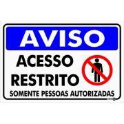 Placa PVC Aviso Acesso Restrito Somente Pessoas Autorizadas 300 x 200 x 0,80mm