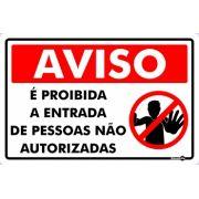 Placa PVC Aviso Proibido Entrada de Pessoas Não Autorizadas 300 x 200 x 0,80mm