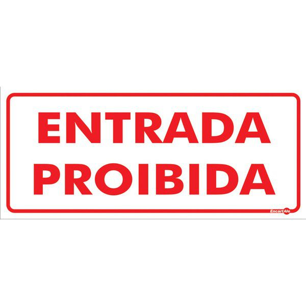 Placa PVC Entrada Proibida 300 x 130 x 0,80mm