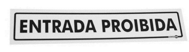 Placa PVC Entrada Proibida 300 x 650 x 0,80mm