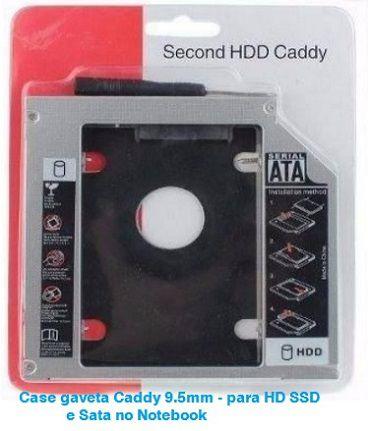 Case gaveta Caddy 9.5mm - para HD SSD e Sata no Notebook
