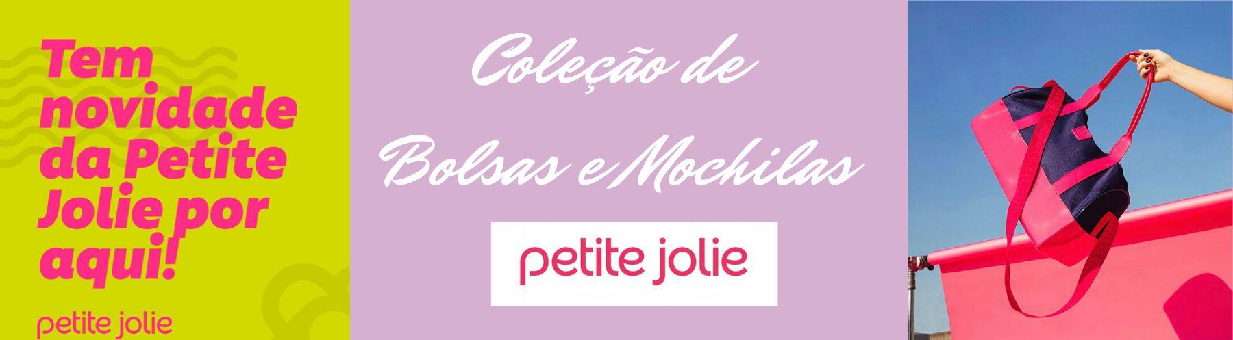 Coleção de Bolsas e Mochilas Petite Jolie