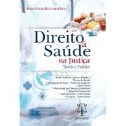 Direito a Saúde na Justiça - Teoria e Prática