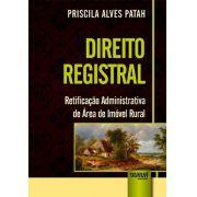 Direito Registral - Retificação Administrativa de Área de Imóvel Rural