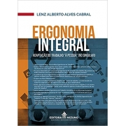 Ergonomia Integral - Adaptação Do Trabalho À Pessoa (no Singular)