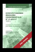 Estatuto Fundiário Brasileiro: comentários à lei n. 13.465/17 – Tomo 2