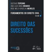 Fundamentos do Direito Civil - Direito das Sucessões - Vol. 7 - Tepedino