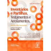Inventários e Partilhas Testamentos e Arrolamentos Doutrina e Prática Judicial e Extrajudicial