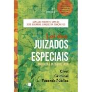 Lei dos Juizados Especiais Anotado e Interpretado - Civil Criminal e Fazenda Publica