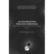 Lei dos Registros Públicos Comentada - Tratado Teórico e Prático de Direito Notarial e Registral - Vol.II